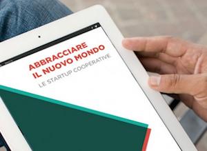 """""""Abbracciare il nuovo mondo"""", ecco l'ebook dedicato a Coopstartup"""